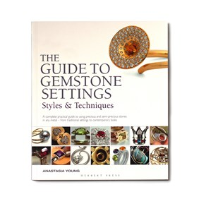 The Guide to Gemstone Settings - Anastasia Young