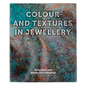 Colour and Textures In Jewellery - Nina Gilbey and Bekkie Ora Cheeseman