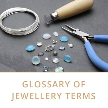glossary of jewellery making terms