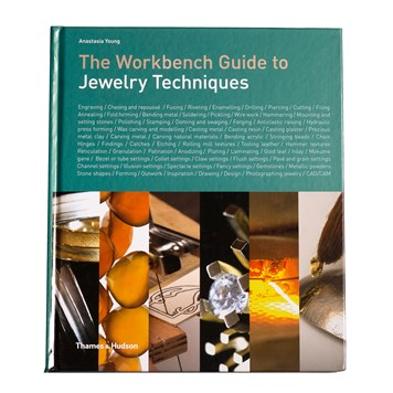 The Workbench Guide To Jewelry Techniques - Anastasia Young