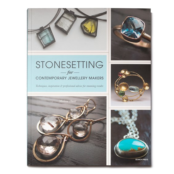 Stonesetting For Contemporary Jewellery Makers - Melissa Hunt