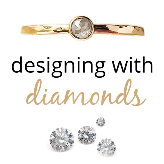 Designing with Diamonds