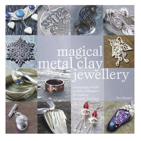 Magical Metal Clay Jewellery - Sue Heaser