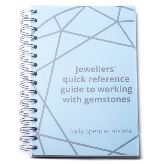 Jewellers' Quick Reference Guide To Working With Gemstones - Signed By The Author, Sally Spencer FGA DGA