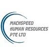 Machspeed Human Resources Pte Ltd