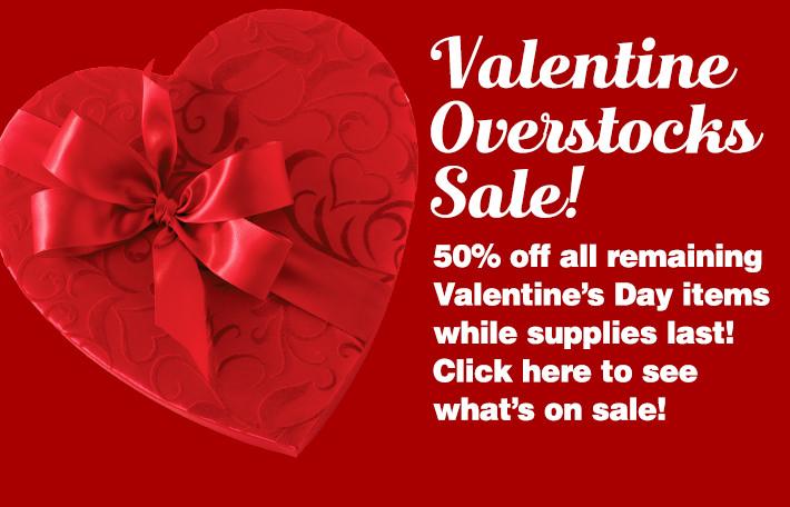 Valentine's Day Overstocks 50% Off Sale!