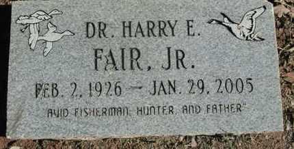 FAIR, HARRY E, JR DR - Caddo County, Louisiana | HARRY E, JR DR FAIR - Louisiana Gravestone Photos