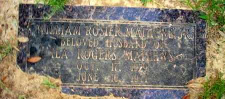 MATHEWS, WILLIAM ROSTER, JR - Caddo County, Louisiana | WILLIAM ROSTER, JR MATHEWS - Louisiana Gravestone Photos