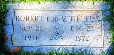 TILLEUX, ROBERT BOB V - Caddo County, Louisiana   ROBERT BOB V TILLEUX - Louisiana Gravestone Photos