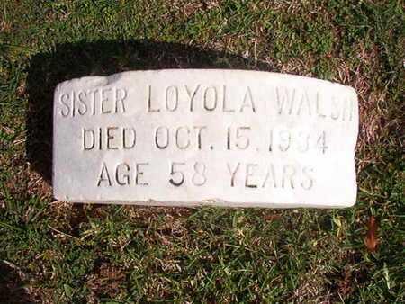 WALSH, SISTER, LOYOLA - Caddo County, Louisiana | LOYOLA WALSH, SISTER - Louisiana Gravestone Photos
