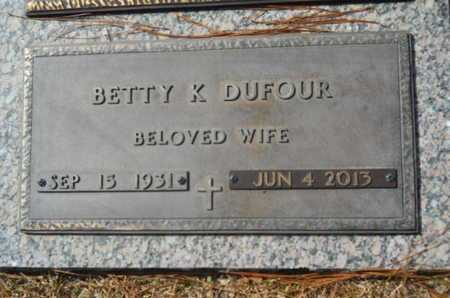 DUFOUR, BETTY K - Lincoln County, Louisiana | BETTY K DUFOUR - Louisiana Gravestone Photos