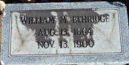 ETHRIDGE, WILLIAM M - Ouachita County, Louisiana | WILLIAM M ETHRIDGE - Louisiana Gravestone Photos