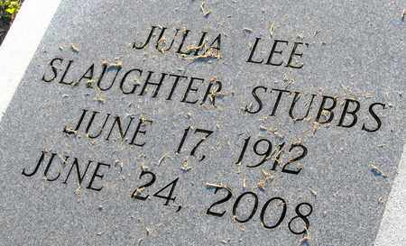 SLAUGHTER STUBBS, JULIA LEE (CLOSE UP) - Ouachita County, Louisiana | JULIA LEE (CLOSE UP) SLAUGHTER STUBBS - Louisiana Gravestone Photos