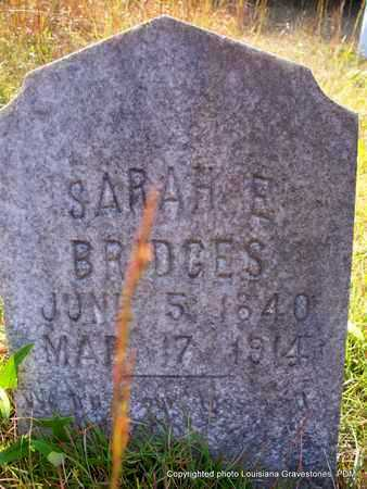 BRIDGES, SARAH E - St. Helena County, Louisiana | SARAH E BRIDGES - Louisiana Gravestone Photos