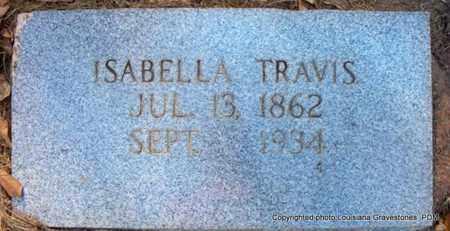 TRAVIS, ISABELLA - St. Helena County, Louisiana   ISABELLA TRAVIS - Louisiana Gravestone Photos