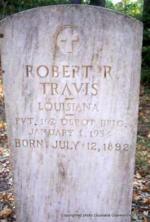 TRAVIS, ROBERT R  (VETERAN) - St. Helena County, Louisiana | ROBERT R  (VETERAN) TRAVIS - Louisiana Gravestone Photos