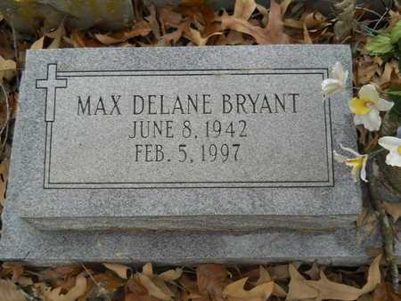 BRYANT, MAX DELANE - Union County, Louisiana | MAX DELANE BRYANT - Louisiana Gravestone Photos