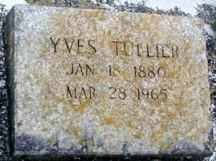 TULLIER, YVES - West Baton Rouge County, Louisiana | YVES TULLIER - Louisiana Gravestone Photos