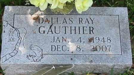 GAUTHIER, DALLAS RAY - West Feliciana County, Louisiana | DALLAS RAY GAUTHIER - Louisiana Gravestone Photos