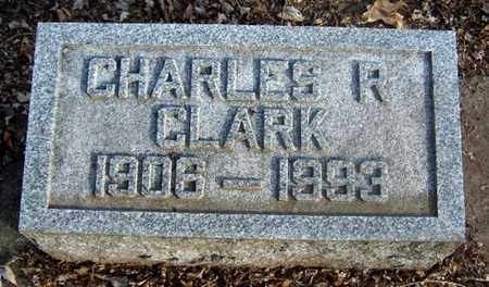 CLARK, CHARLES R - Calhoun County, Michigan | CHARLES R CLARK - Michigan Gravestone Photos