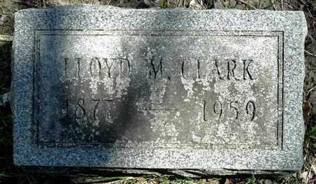CLARK, LLOYD M - Calhoun County, Michigan | LLOYD M CLARK - Michigan Gravestone Photos