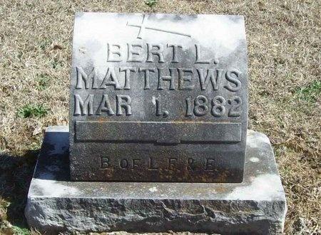 MATTHEWS, BERT L. - Lawrence County, Missouri | BERT L. MATTHEWS - Missouri Gravestone Photos