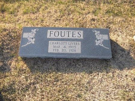LIVERS FOUTES, CHARLOTT - Pike County, Missouri | CHARLOTT LIVERS FOUTES - Missouri Gravestone Photos