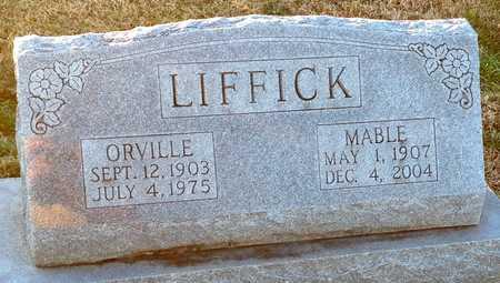 LIFFICK, ORVILLE - Pike County, Missouri | ORVILLE LIFFICK - Missouri Gravestone Photos