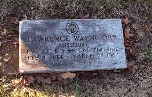ORF, LAWRENCE WAYNE VETERAN - Pike County, Missouri   LAWRENCE WAYNE VETERAN ORF - Missouri Gravestone Photos
