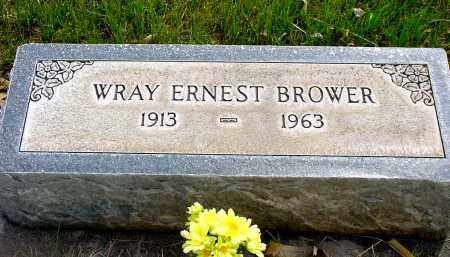 BROWER, WRAY ERNEST - Box Butte County, Nebraska | WRAY ERNEST BROWER - Nebraska Gravestone Photos