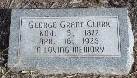 CLARK, GEORGE GRANT - Box Butte County, Nebraska | GEORGE GRANT CLARK - Nebraska Gravestone Photos