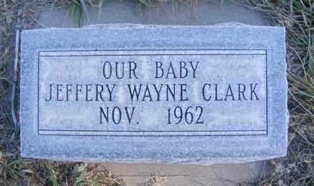 CLARK, JEFFERY WAYNE - Box Butte County, Nebraska   JEFFERY WAYNE CLARK - Nebraska Gravestone Photos