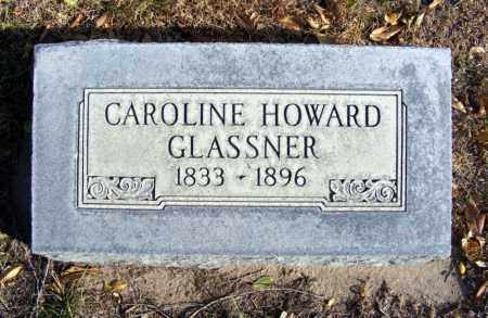 HOWARD GLASSNER, CAROLINE - Box Butte County, Nebraska | CAROLINE HOWARD GLASSNER - Nebraska Gravestone Photos