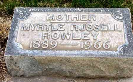 RUSSELL ROWLEY, MYRTLE - Box Butte County, Nebraska   MYRTLE RUSSELL ROWLEY - Nebraska Gravestone Photos