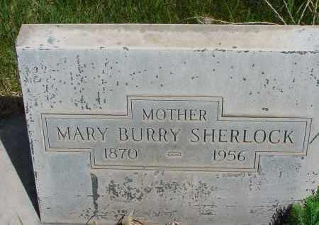 BURRY SHERLOCK, MARY - Box Butte County, Nebraska | MARY BURRY SHERLOCK - Nebraska Gravestone Photos