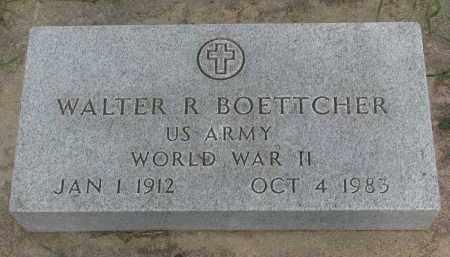BOETTCHER, WALTER R. - Boyd County, Nebraska | WALTER R. BOETTCHER - Nebraska Gravestone Photos