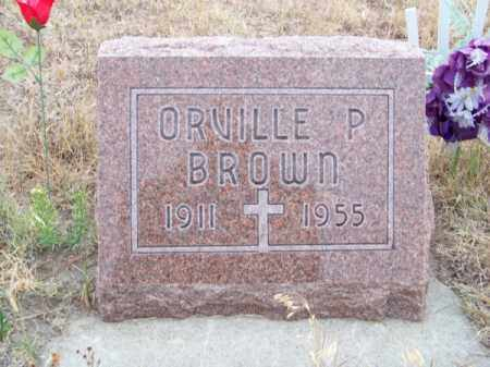 BROWN, ORVILLE P. - Brown County, Nebraska   ORVILLE P. BROWN - Nebraska Gravestone Photos