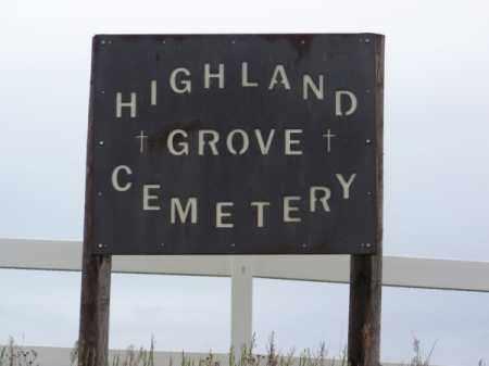 *HIGHLAND GROVE CEMETERY, SIGN - Brown County, Nebraska   SIGN *HIGHLAND GROVE CEMETERY - Nebraska Gravestone Photos