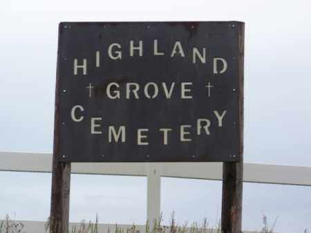 *HIGHLAND GROVE CEMETERY, SIGN - Brown County, Nebraska | SIGN *HIGHLAND GROVE CEMETERY - Nebraska Gravestone Photos