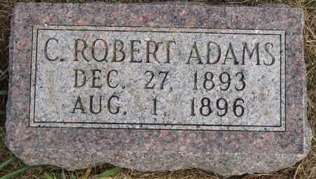 ADAMS, C. ROBERT - Buffalo County, Nebraska | C. ROBERT ADAMS - Nebraska Gravestone Photos