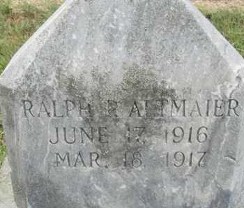 ALTMAIER, RALPH - Buffalo County, Nebraska | RALPH ALTMAIER - Nebraska Gravestone Photos