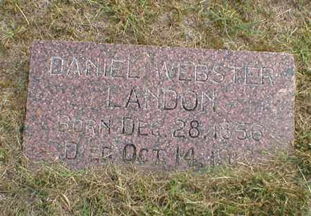 LANDON, DANIEL WEBSTER - Cass County, Nebraska | DANIEL WEBSTER LANDON - Nebraska Gravestone Photos