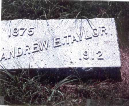 TAYLOR, ANDREW E. - Cass County, Nebraska | ANDREW E. TAYLOR - Nebraska Gravestone Photos