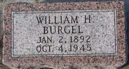 BURGEL, WILLIAM H. - Cedar County, Nebraska | WILLIAM H. BURGEL - Nebraska Gravestone Photos