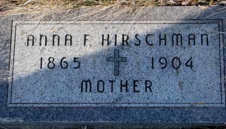 HIRSCHMAN, ANNA F. - Cedar County, Nebraska | ANNA F. HIRSCHMAN - Nebraska Gravestone Photos