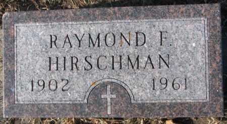 HIRSCHMAN, RAYMOND F. - Cedar County, Nebraska | RAYMOND F. HIRSCHMAN - Nebraska Gravestone Photos