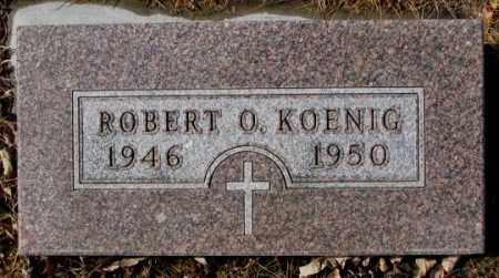 KOENIG, ROBERT O. - Cedar County, Nebraska   ROBERT O. KOENIG - Nebraska Gravestone Photos