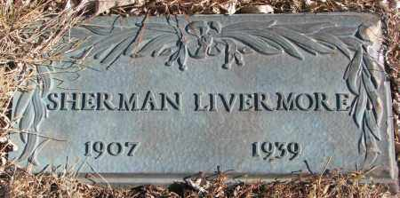LIVERMORE, SHERMAN - Cedar County, Nebraska   SHERMAN LIVERMORE - Nebraska Gravestone Photos