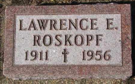 ROSKOPF, LAWRENCE E. - Cedar County, Nebraska | LAWRENCE E. ROSKOPF - Nebraska Gravestone Photos