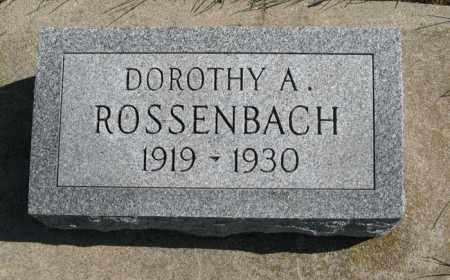 ROSSENBACH, DOROTHY A. - Cedar County, Nebraska   DOROTHY A. ROSSENBACH - Nebraska Gravestone Photos